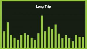 موزیک پسزمینه Long Trip