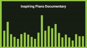 موزیک پسزمینه Inspiring Piano Documentary